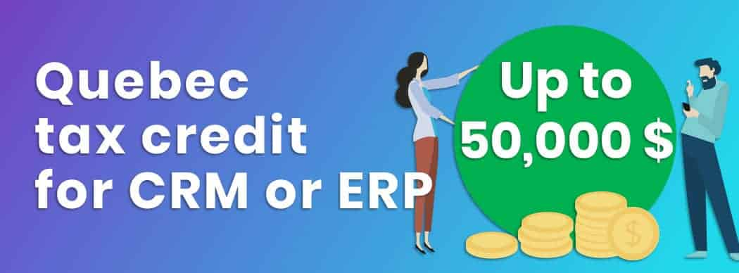 Quebec tax credit for CRM and ERP - Deadline January 1st 2020!