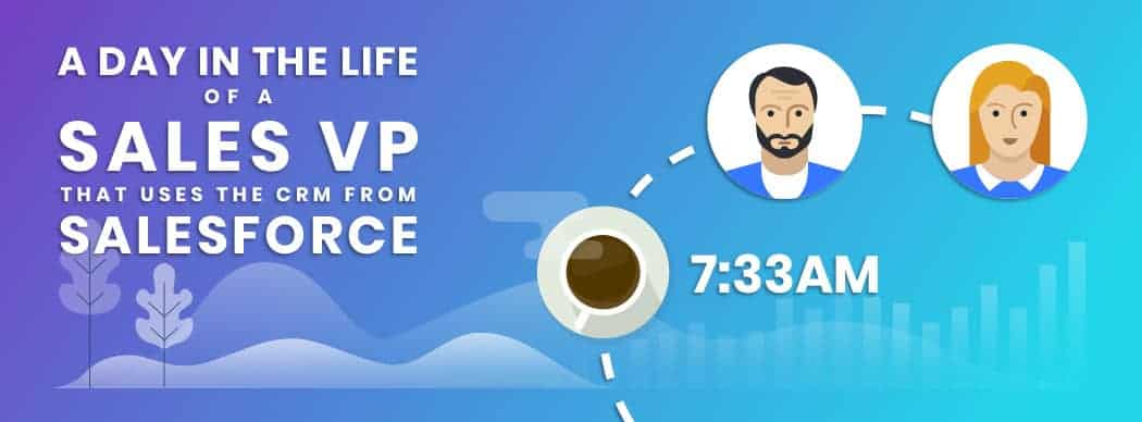 INFOGRAPHIC - A day in the life of a Sales VP using the CRM from Salesforce